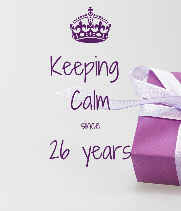 Keeping  Calm since 26 years