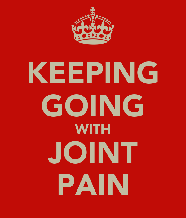 KEEPING GOING WITH JOINT PAIN