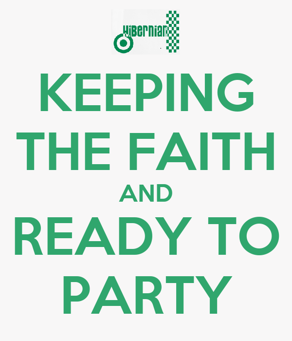 KEEPING THE FAITH AND READY TO PARTY