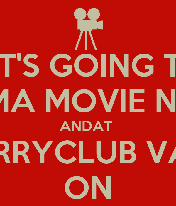 KEEPIT'S GOING TO BE  CALMA MOVIE NIGHT  ANDAT  CARRYCLUB VAIN  ON