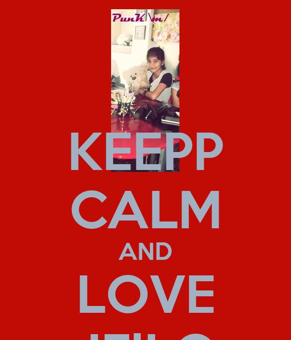 KEEPP CALM AND LOVE JEiLO