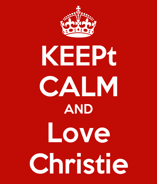 KEEPt CALM AND Love Christie