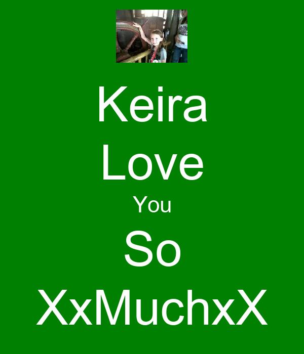 Keira Love You So XxMuchxX
