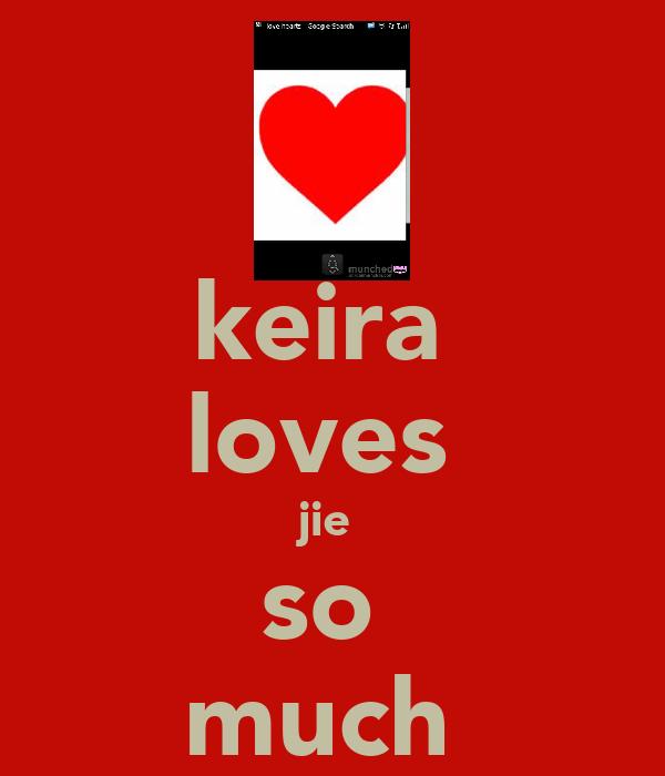keira  loves  jie  so  much