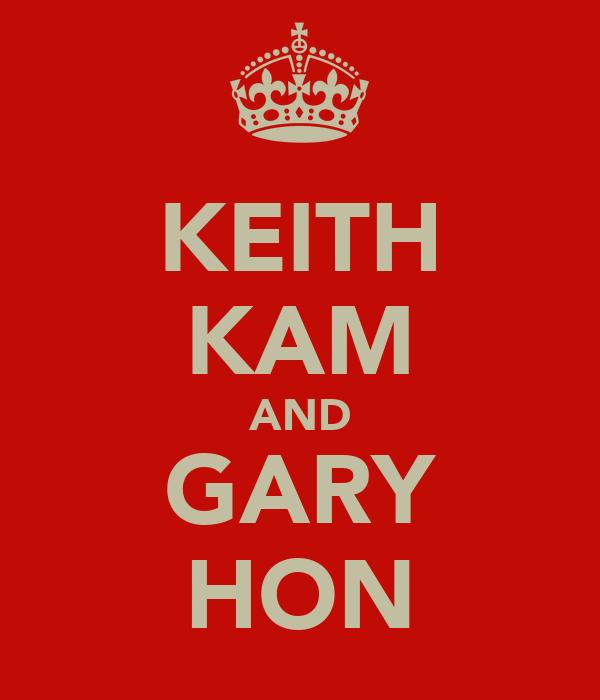 KEITH KAM AND GARY HON