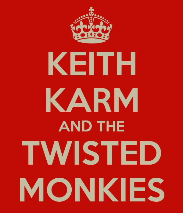 KEITH KARM AND THE TWISTED MONKIES