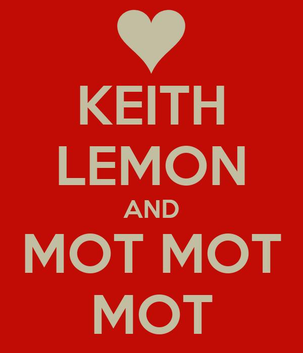 KEITH LEMON AND MOT MOT MOT