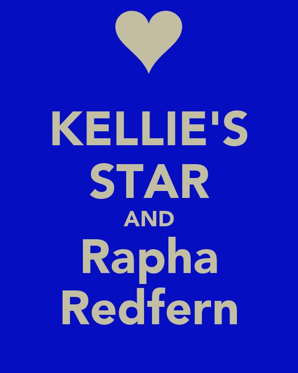 KELLIE'S STAR AND Rapha Redfern