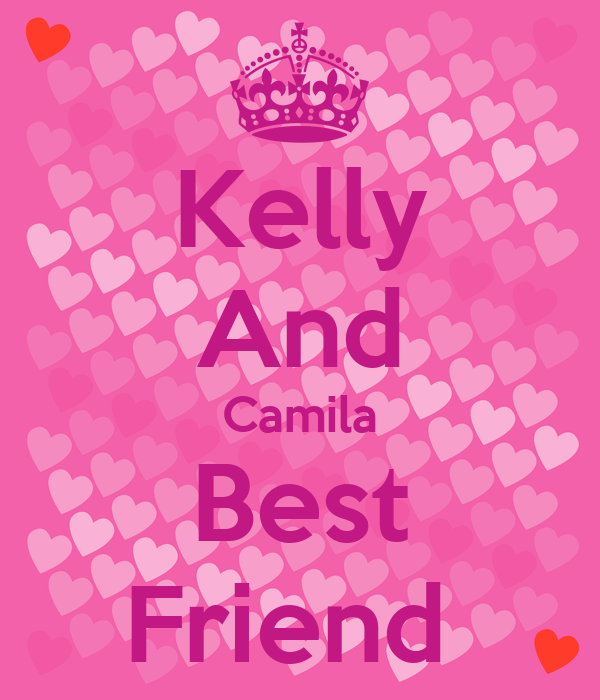 Kelly And Camila Best Friend