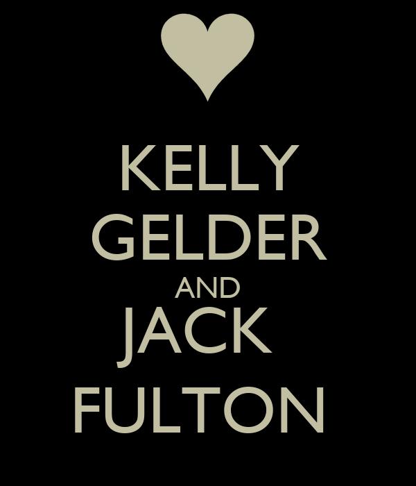 KELLY GELDER AND JACK  FULTON