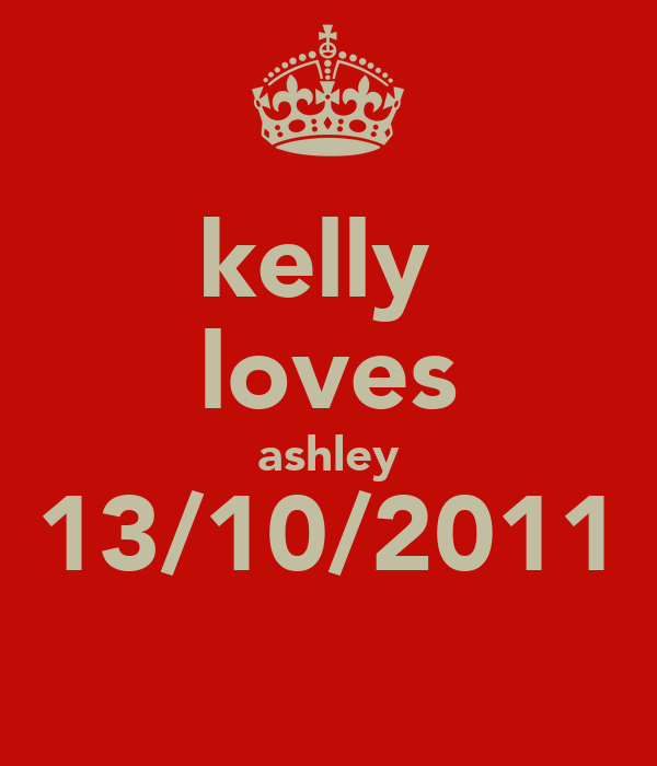 kelly  loves ashley 13/10/2011