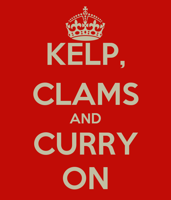 KELP, CLAMS AND CURRY ON