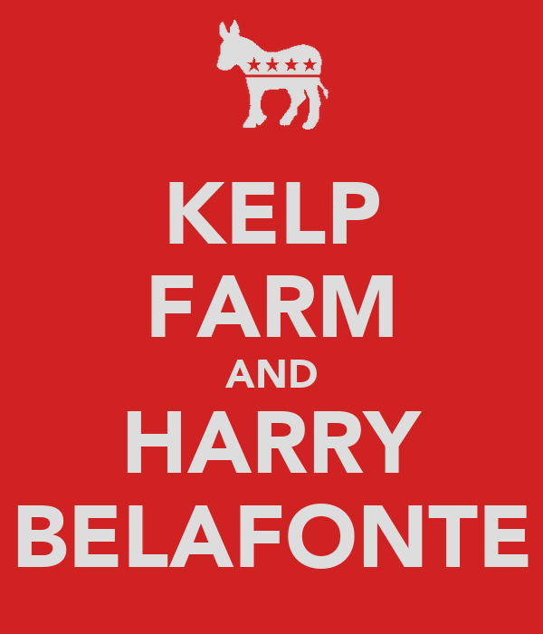 KELP FARM AND HARRY BELAFONTE