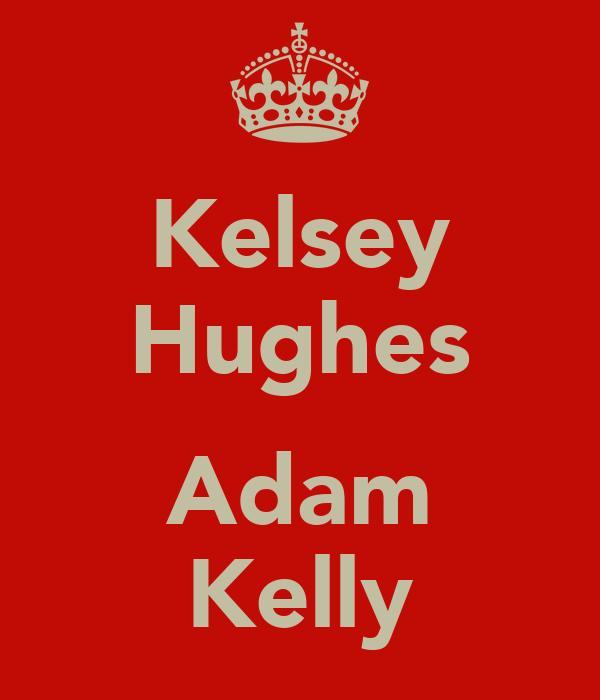 Kelsey Hughes ♡ Adam Kelly