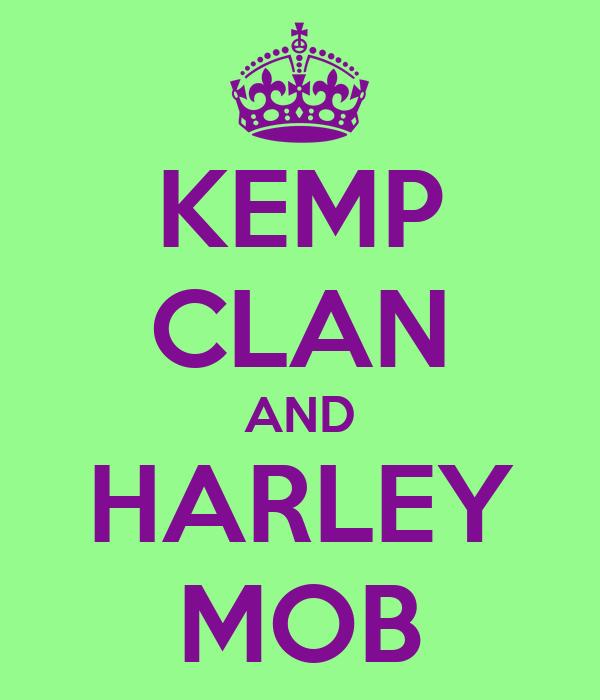 KEMP CLAN AND HARLEY MOB
