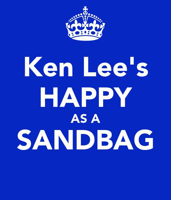 Ken Lee's HAPPY AS A SANDBAG