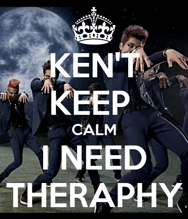 KEN'T KEEP  CALM I NEED THERAPHY