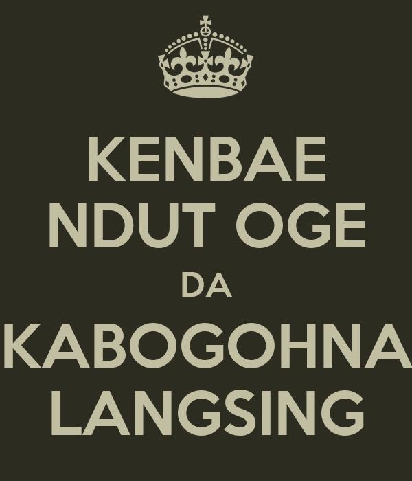 KENBAE NDUT OGE DA KABOGOHNA LANGSING