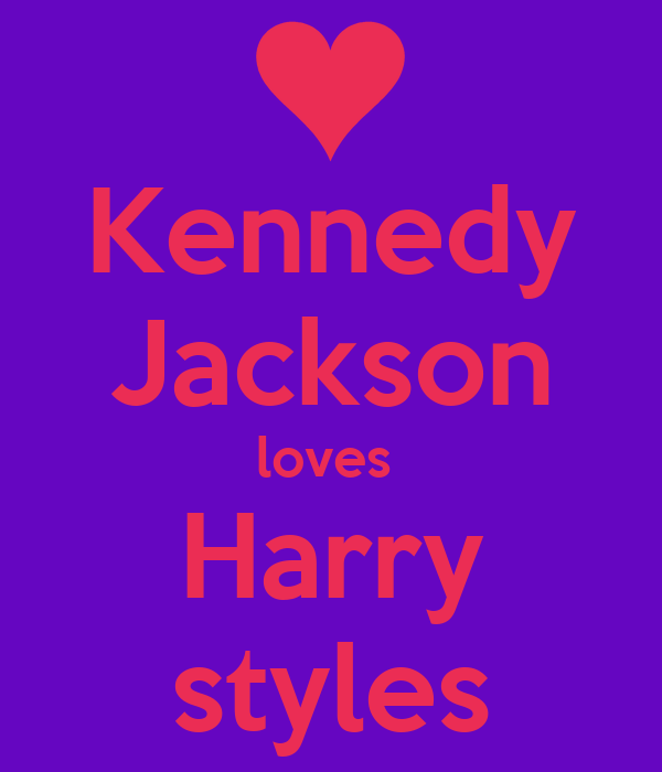 Kennedy Jackson loves  Harry styles