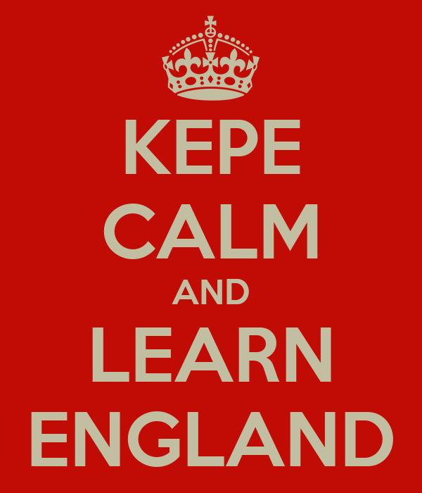 KEPE CALM AND LEARN ENGLAND
