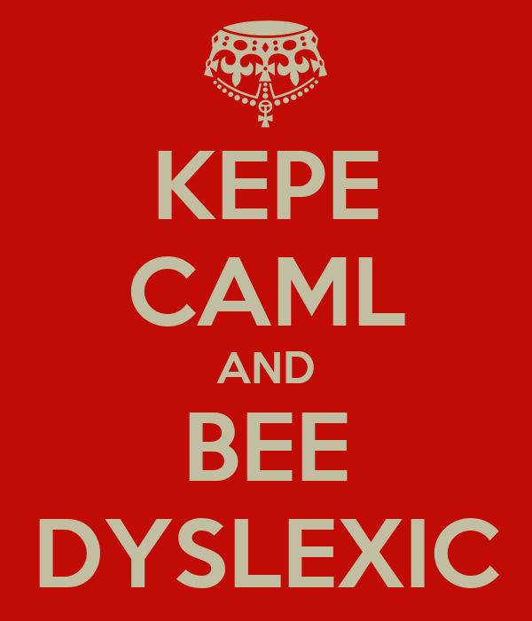 KEPE CAML AND BEE DYSLEXIC