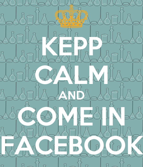 KEPP CALM AND COME IN FACEBOOK
