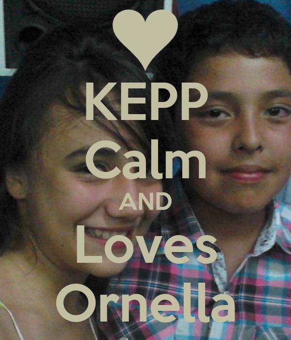 KEPP Calm AND Loves Ornella