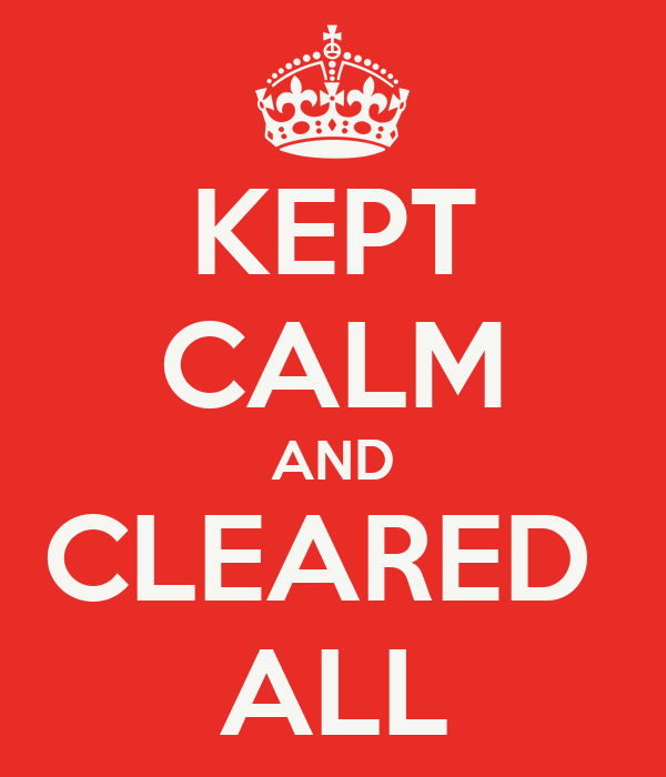 KEPT CALM AND CLEARED  ALL