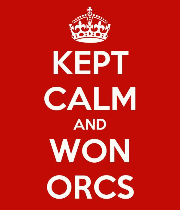 KEPT CALM AND WON ORCS