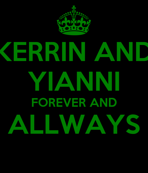 KERRIN AND YIANNI FOREVER AND ALLWAYS