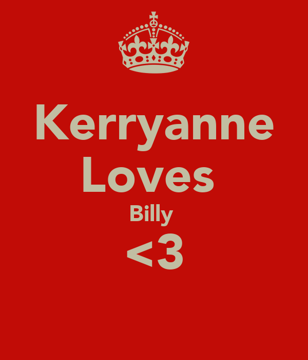 Kerryanne Loves  Billy  <3