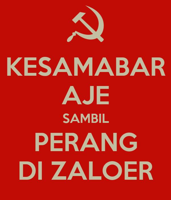 KESAMABAR AJE SAMBIL PERANG DI ZALOER