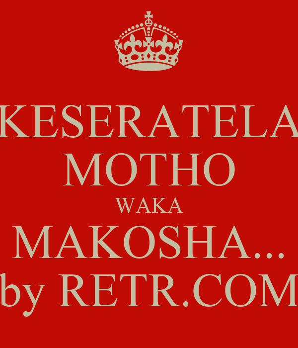 KESERATELA MOTHO WAKA MAKOSHA... by RETR.COM