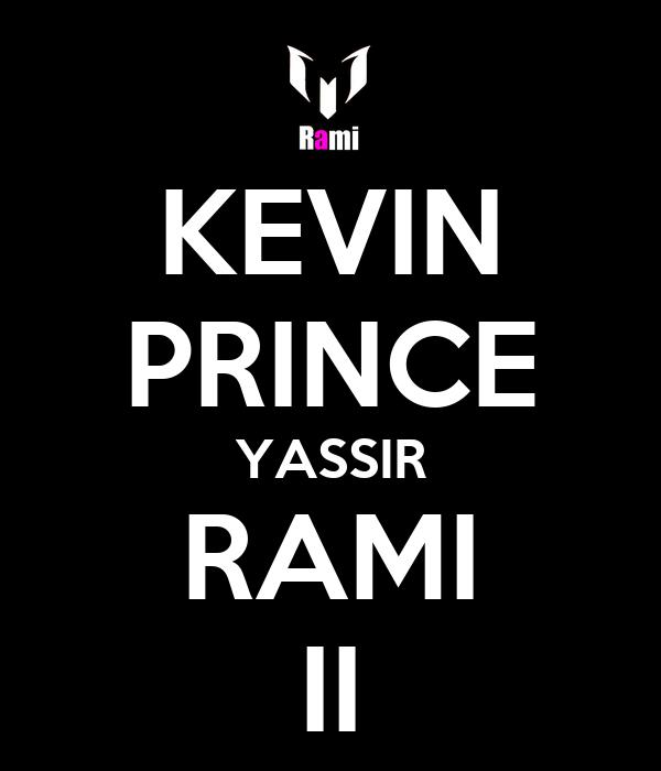 KEVIN PRINCE YASSIR RAMI II