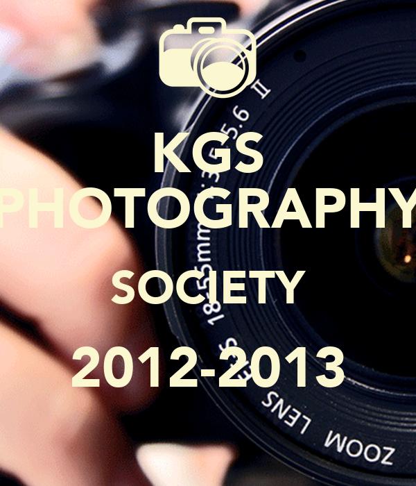 KGS PHOTOGRAPHY SOCIETY 2012-2013