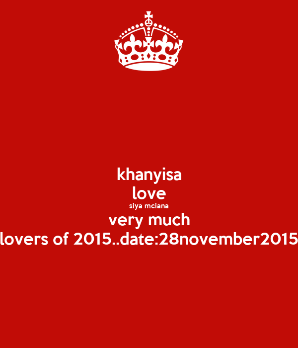 khanyisa love siya mciana very much lovers of 2015..date:28november2015