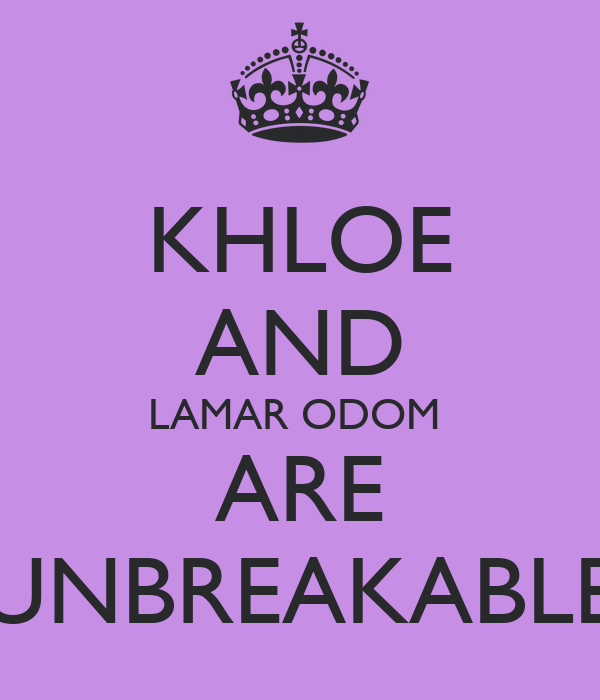 KHLOE AND LAMAR ODOM  ARE UNBREAKABLE