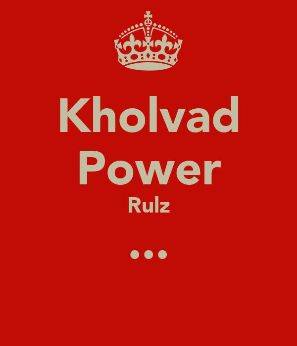 Kholvad Power Rulz ...