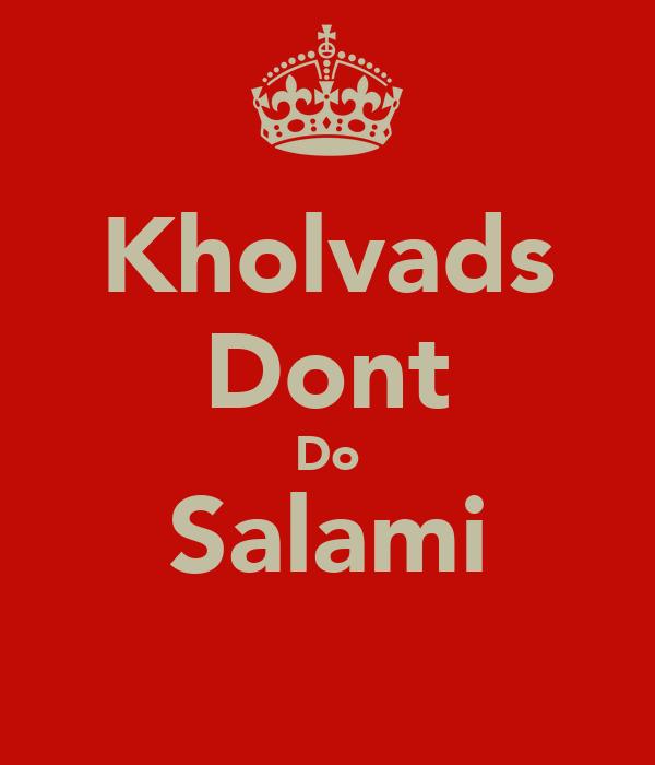 Kholvads Dont Do Salami