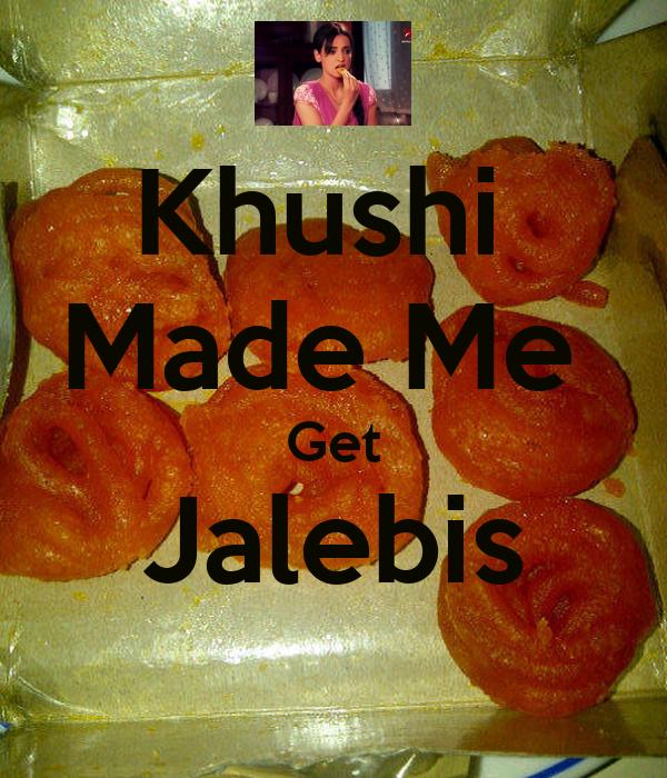 Khushi  Made Me  Get Jalebis