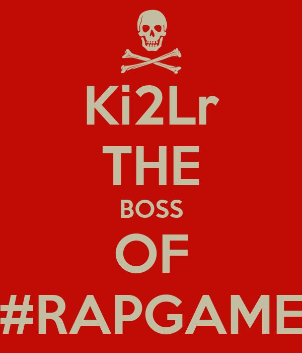 Ki2Lr THE BOSS OF #RAPGAME