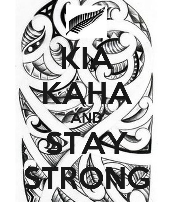 KIA KAHA AND STAY STRONG