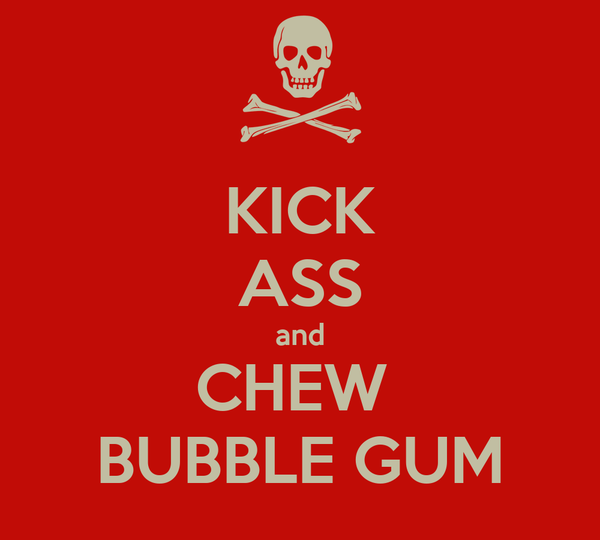 Ass chew kick to bubblegum here and