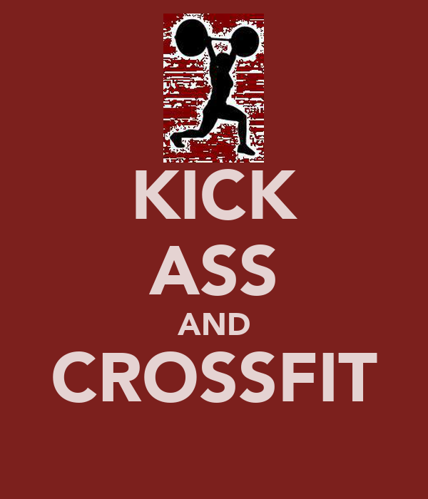 KICK ASS AND CROSSFIT
