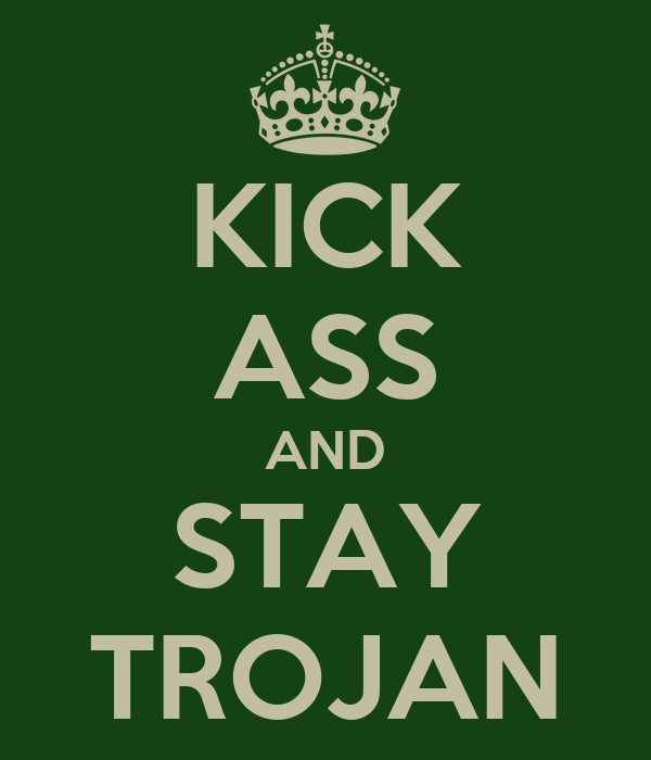 KICK ASS AND STAY TROJAN