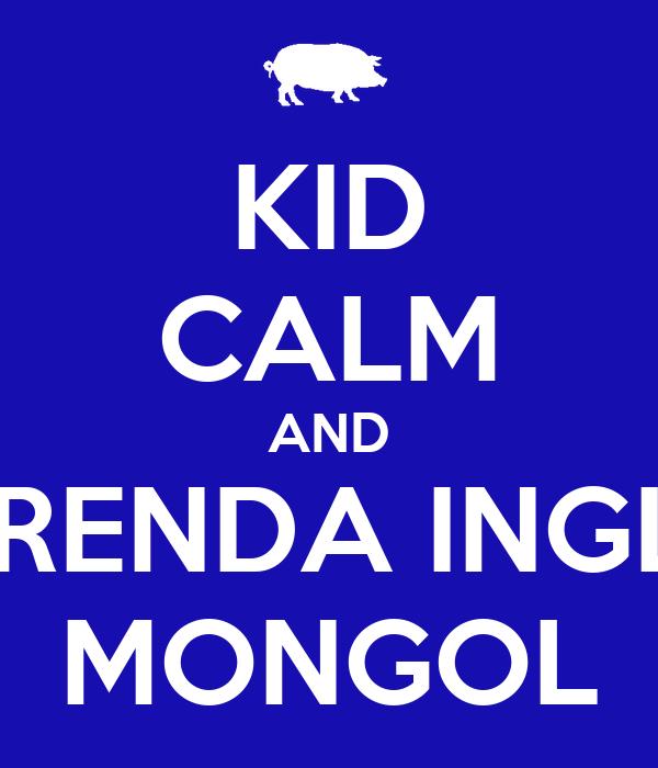 KID CALM AND APRENDA INGLES MONGOL