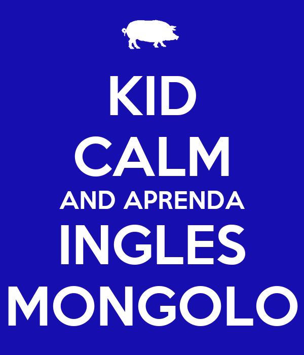 KID CALM AND APRENDA INGLES MONGOLO