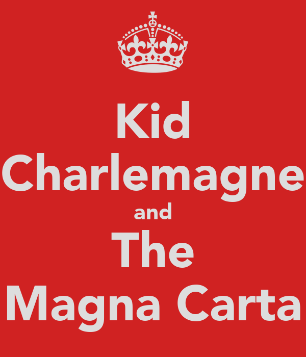Kid Charlemagne and The Magna Carta