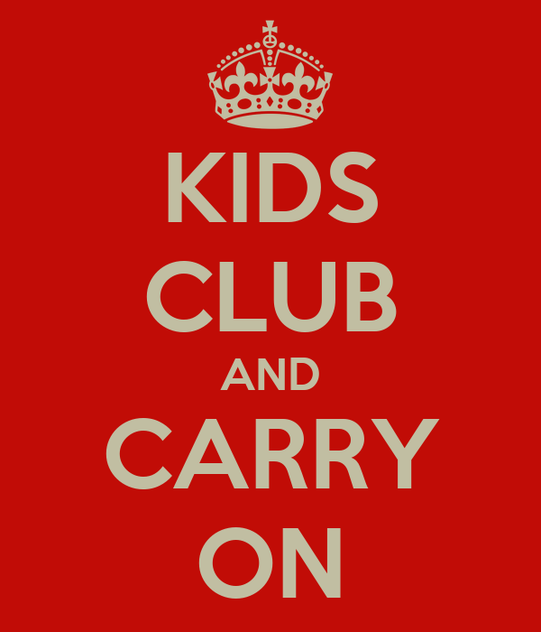 KIDS CLUB AND CARRY ON