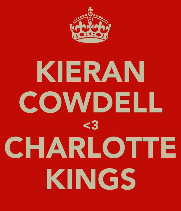 KIERAN COWDELL <3 CHARLOTTE KINGS